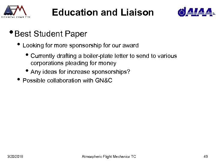 Education and Liaison • Best Student Paper • Looking for more sponsorship for our