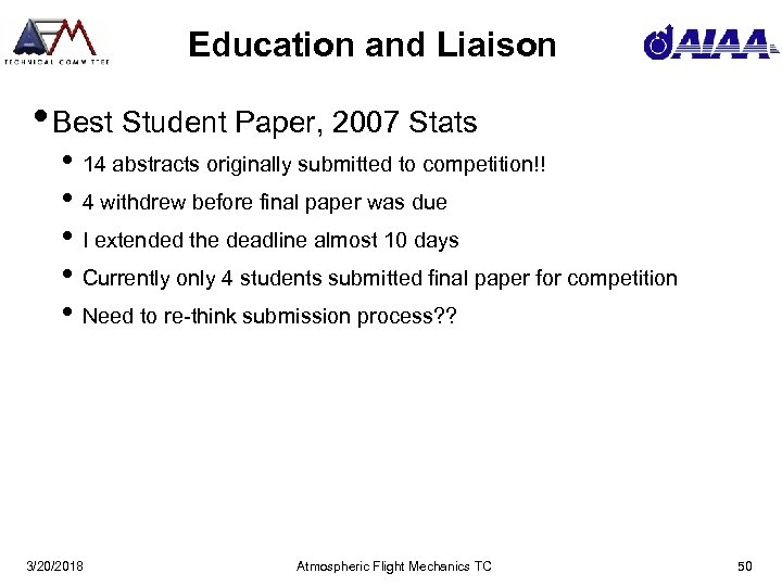 Education and Liaison • Best Student Paper, 2007 Stats • 14 abstracts originally submitted