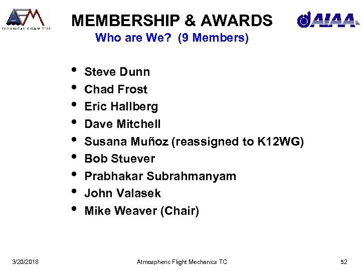 MEMBERSHIP & AWARDS Who are We? (9 Members) • • • 3/20/2018 Steve Dunn