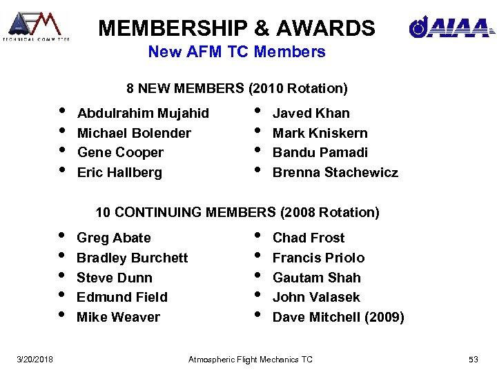 MEMBERSHIP & AWARDS New AFM TC Members 8 NEW MEMBERS (2010 Rotation) • •