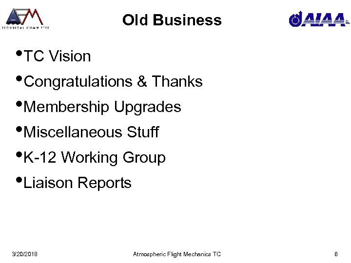 Old Business • TC Vision • Congratulations & Thanks • Membership Upgrades • Miscellaneous