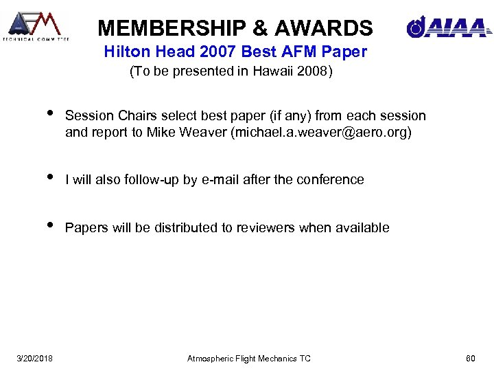 MEMBERSHIP & AWARDS Hilton Head 2007 Best AFM Paper (To be presented in Hawaii
