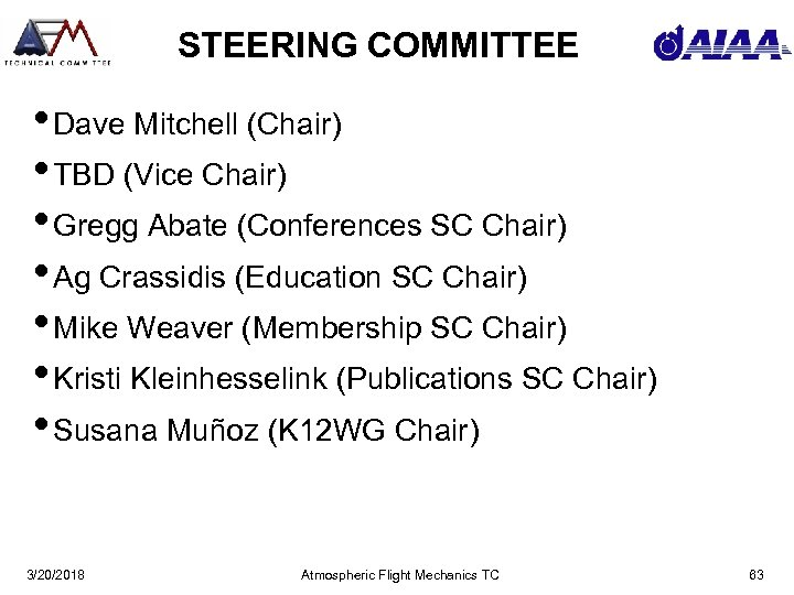 STEERING COMMITTEE • Dave Mitchell (Chair) • TBD (Vice Chair) • Gregg Abate (Conferences