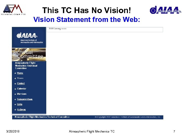 This TC Has No Vision! Vision Statement from the Web: 3/20/2018 Atmospheric Flight Mechanics