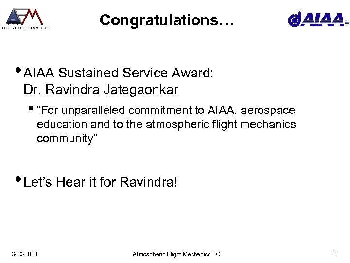 "Congratulations… • AIAA Sustained Service Award: Dr. Ravindra Jategaonkar • ""For unparalleled commitment to"
