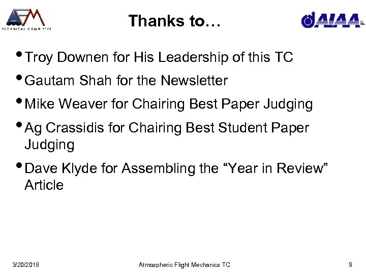 Thanks to… • Troy Downen for His Leadership of this TC • Gautam Shah