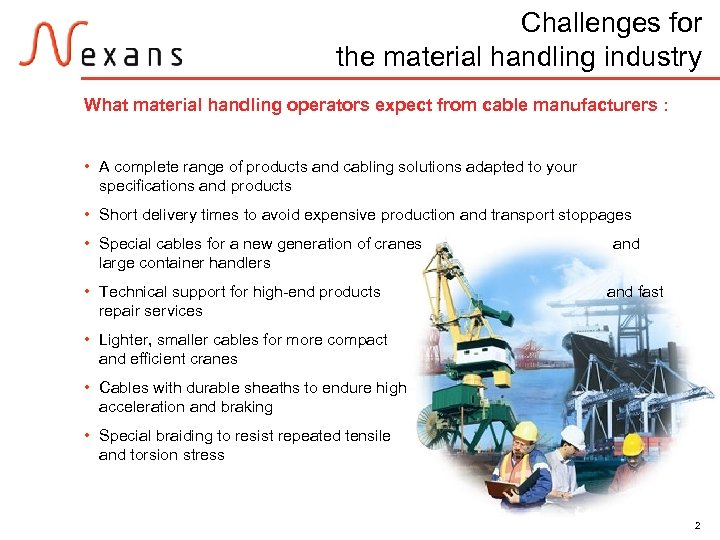 Challenges for the material handling industry What material handling operators expect from cable manufacturers