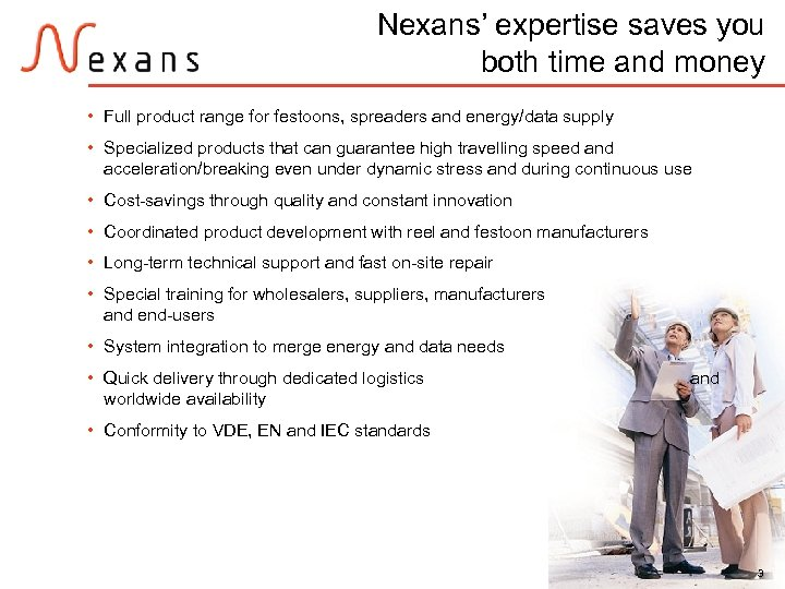 Nexans' expertise saves you both time and money • Full product range for festoons,