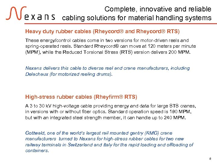 Complete, innovative and reliable cabling solutions for material handling systems Heavy duty rubber cables