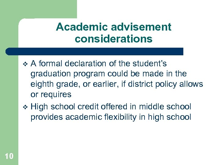 Academic advisement considerations A formal declaration of the student's graduation program could be made
