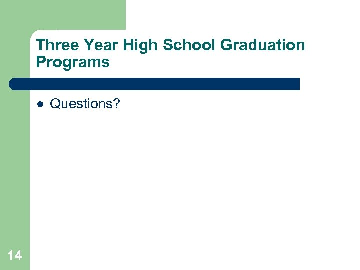 Three Year High School Graduation Programs l 14 Questions?