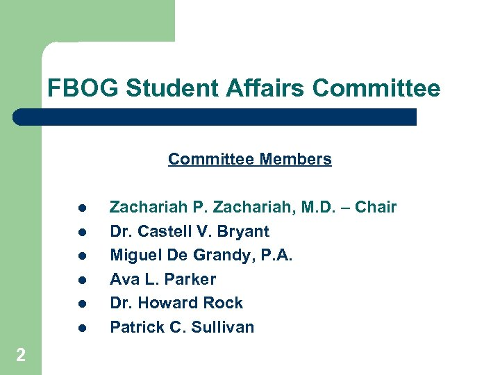 FBOG Student Affairs Committee Members l l l 2 Zachariah P. Zachariah, M. D.