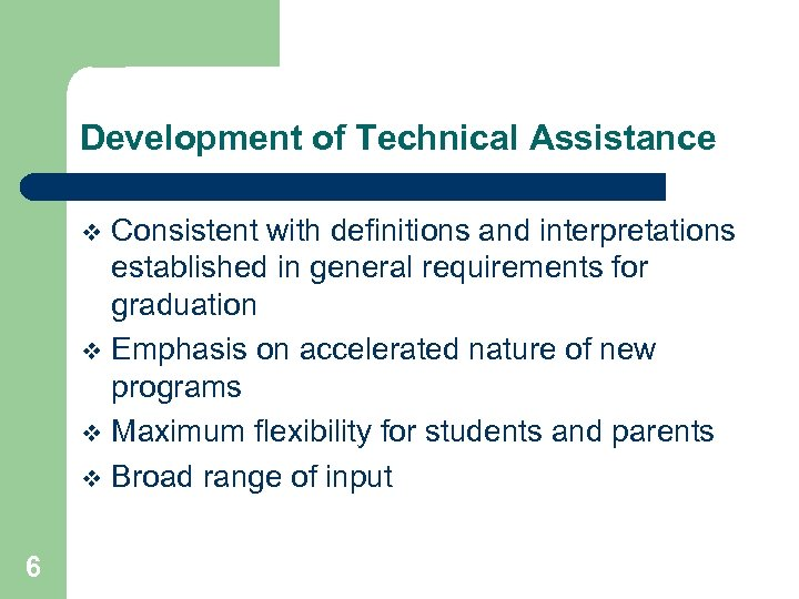 Development of Technical Assistance Consistent with definitions and interpretations established in general requirements for
