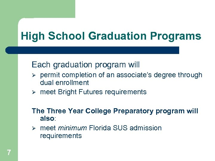 High School Graduation Programs Each graduation program will Ø Ø permit completion of an