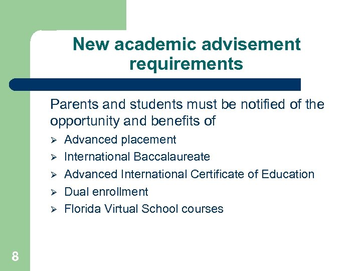 New academic advisement requirements Parents and students must be notified of the opportunity and