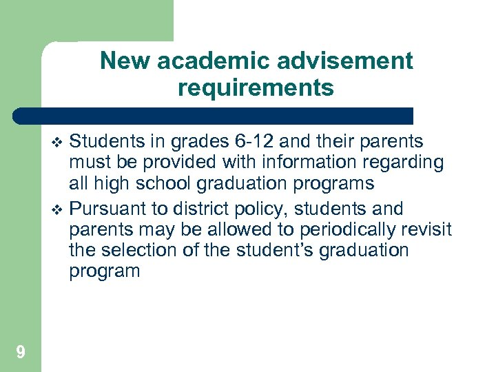 New academic advisement requirements Students in grades 6 -12 and their parents must be