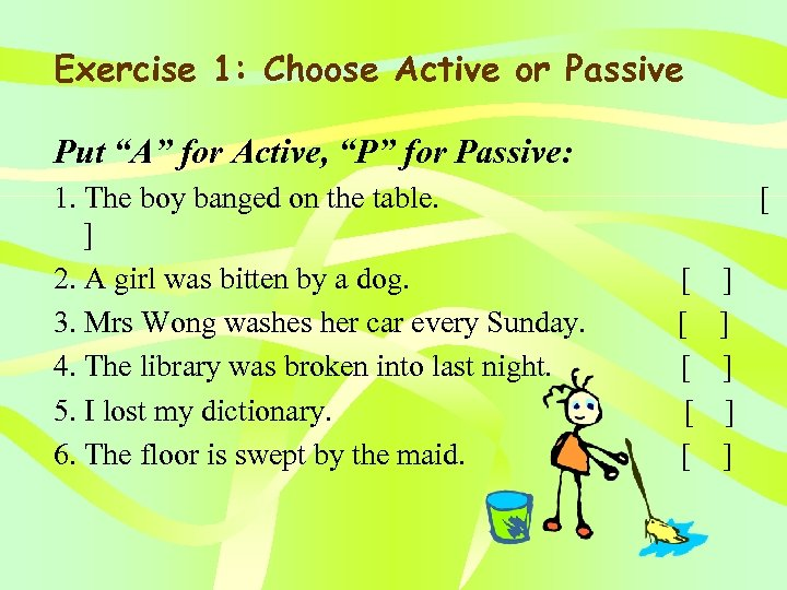 "Exercise 1: Choose Active or Passive Put ""A"" for Active, ""P"" for Passive: 1."