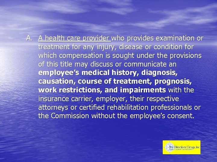 A. A health care provider who provides examination or treatment for any injury, disease