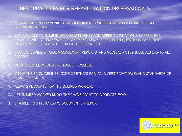 BEST PRACTICES FOR REHABILITATION PROFESSIONALS 1. MAINTAIN OPEN COMMUNICATION WITH INJURED WORKER AND/OR ATTORNEY