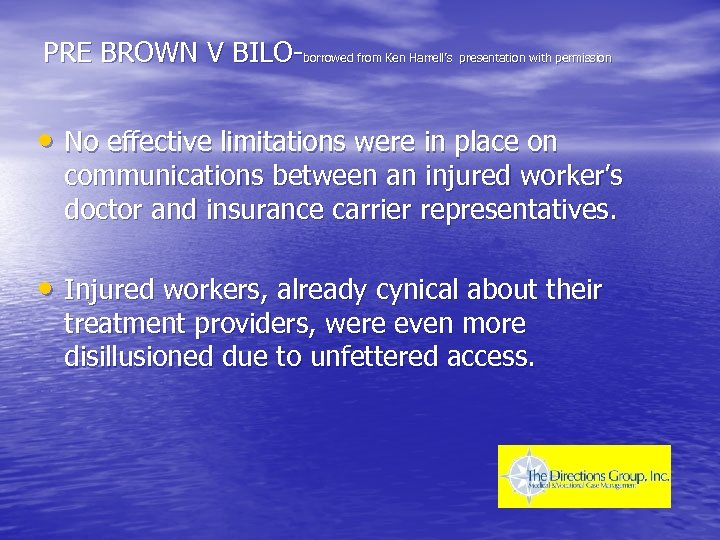 PRE BROWN V BILO-borrowed from Ken Harrell's presentation with permission • No effective limitations
