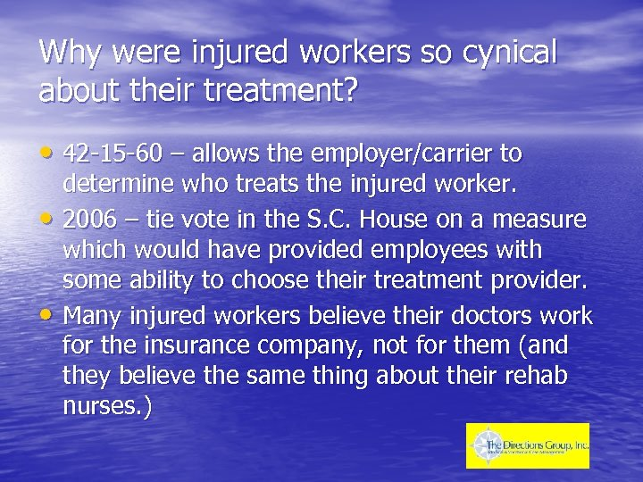Why were injured workers so cynical about their treatment? • 42 -15 -60 –