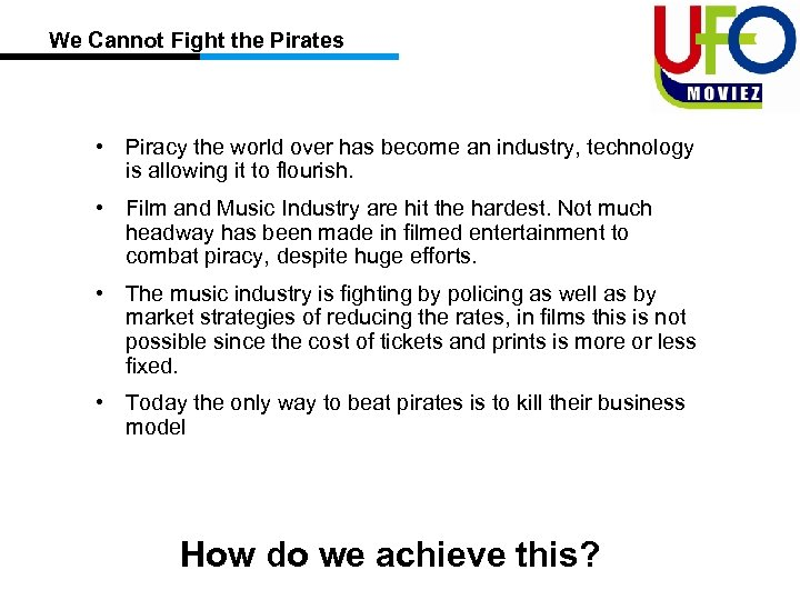We Cannot Fight the Pirates • Piracy the world over has become an industry,
