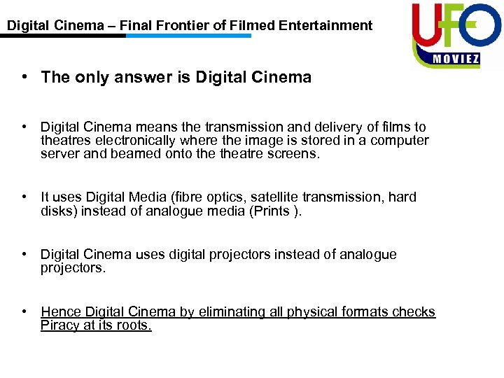 Digital Cinema – Final Frontier of Filmed Entertainment • The only answer is Digital