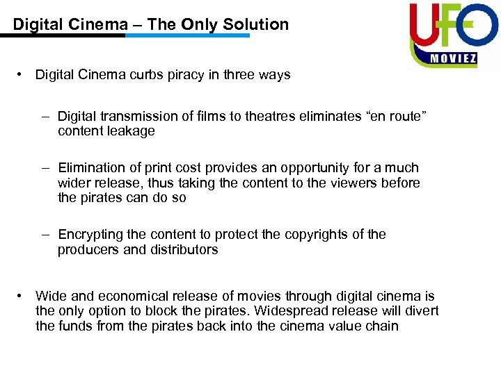 Digital Cinema – The Only Solution • Digital Cinema curbs piracy in three ways