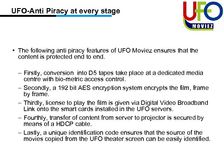 UFO-Anti Piracy at every stage • The following anti piracy features of UFO Moviez