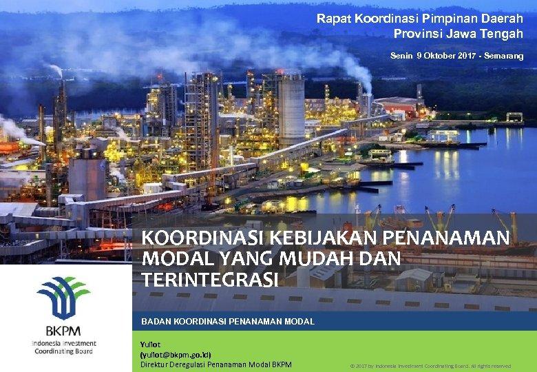 Rapat Koordinasi Pimpinan Daerah Provinsi Jawa Tengah Senin 9 Oktober 2017 - Semarang KOORDINASI