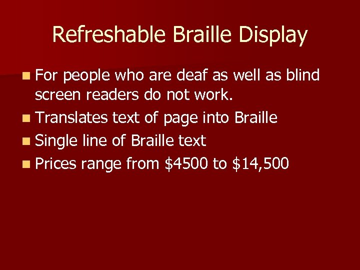 Refreshable Braille Display n For people who are deaf as well as blind screen