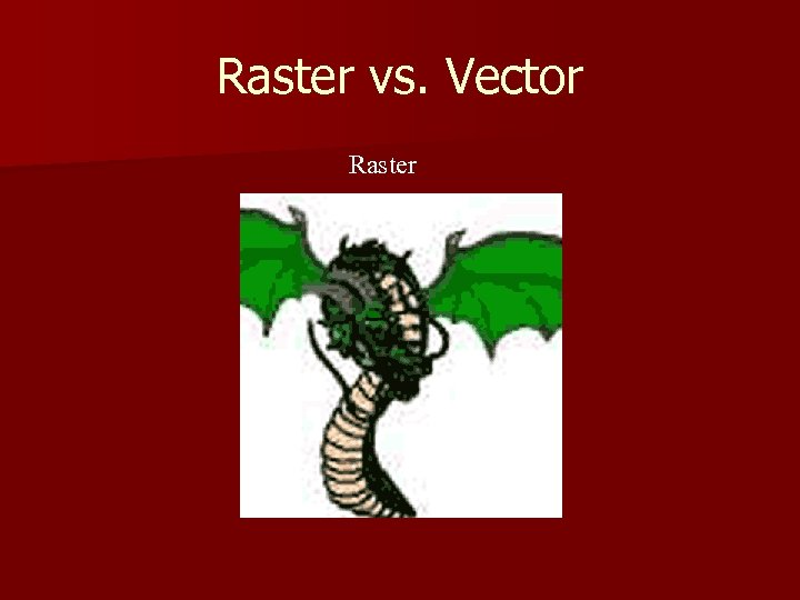 Raster vs. Vector Raster