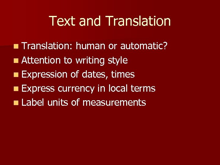 Text and Translation n Translation: human or automatic? n Attention to writing style n