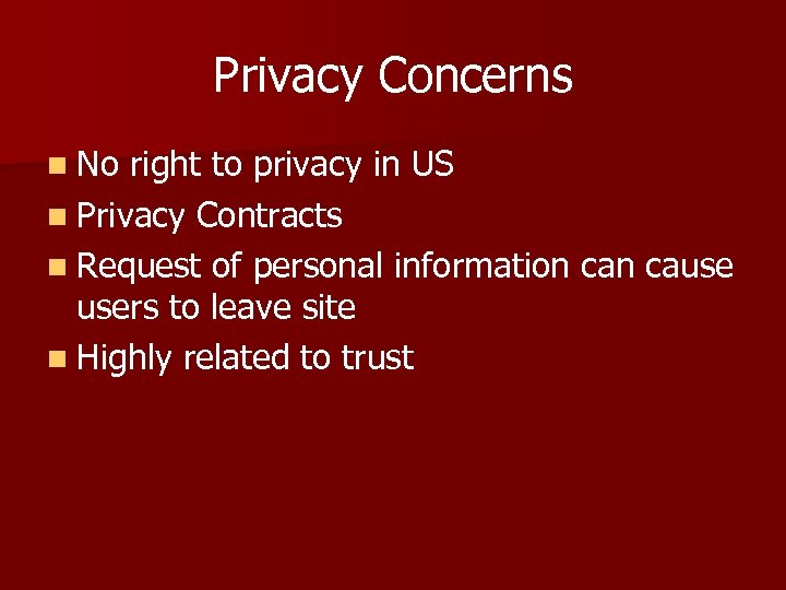 Privacy Concerns n No right to privacy in US n Privacy Contracts n Request