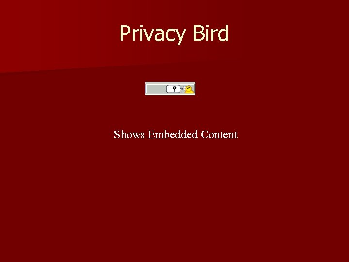 Privacy Bird Shows Embedded Content