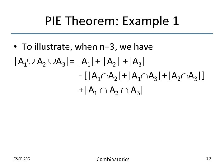 PIE Theorem: Example 1 • To illustrate, when n=3, we have |A 1 A