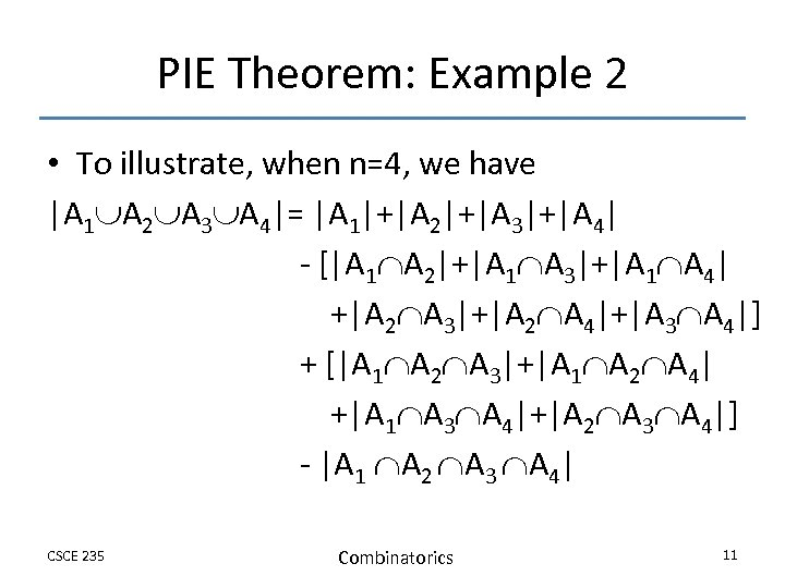 PIE Theorem: Example 2 • To illustrate, when n=4, we have |A 1 A