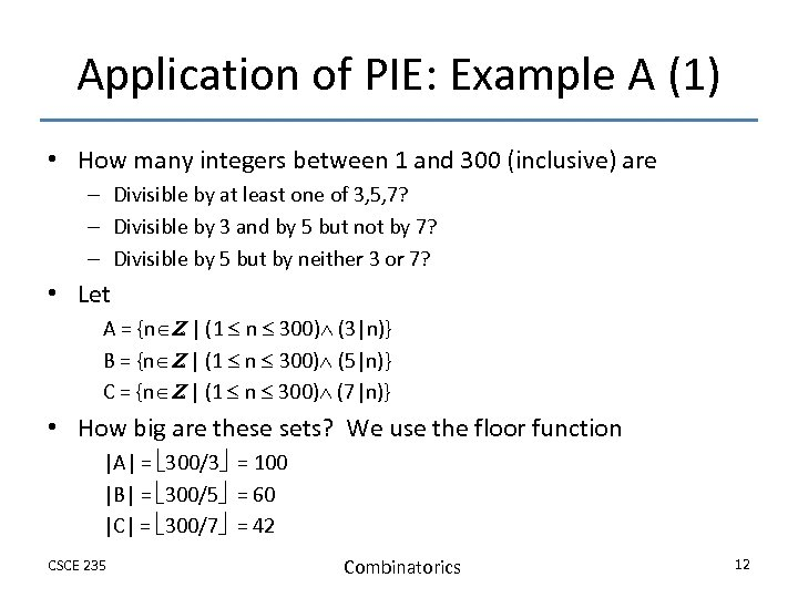 Application of PIE: Example A (1) • How many integers between 1 and 300