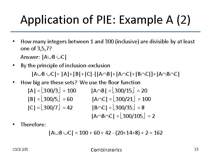 Application of PIE: Example A (2) • How many integers between 1 and 300