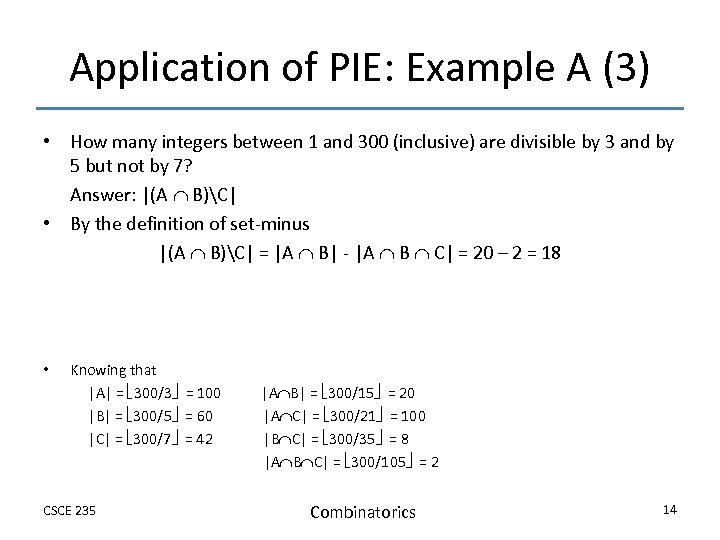 Application of PIE: Example A (3) • How many integers between 1 and 300