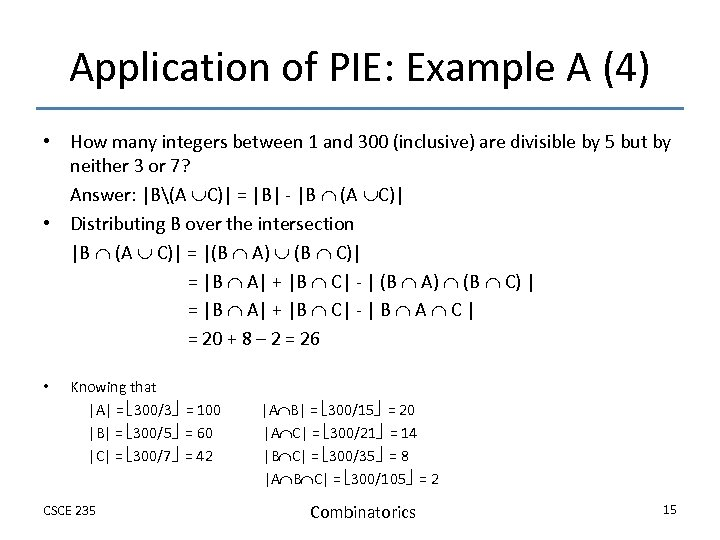 Application of PIE: Example A (4) • How many integers between 1 and 300