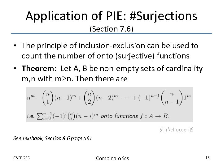 Application of PIE: #Surjections (Section 7. 6) • The principle of inclusion-exclusion can be