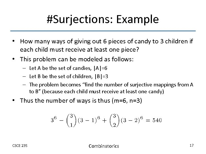 #Surjections: Example • How many ways of giving out 6 pieces of candy to