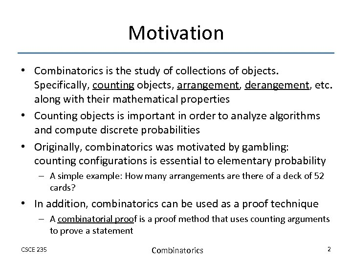 Motivation • Combinatorics is the study of collections of objects. Specifically, counting objects, arrangement,