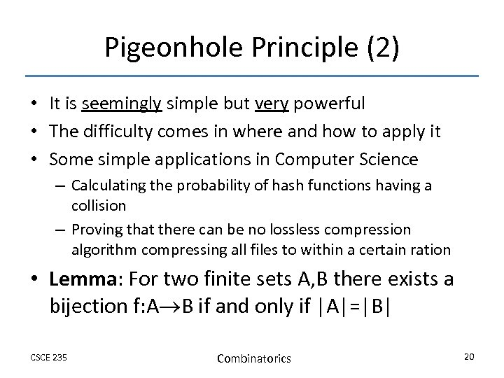 Pigeonhole Principle (2) • It is seemingly simple but very powerful • The difficulty