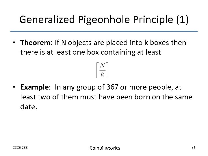Generalized Pigeonhole Principle (1) • Theorem: If N objects are placed into k boxes