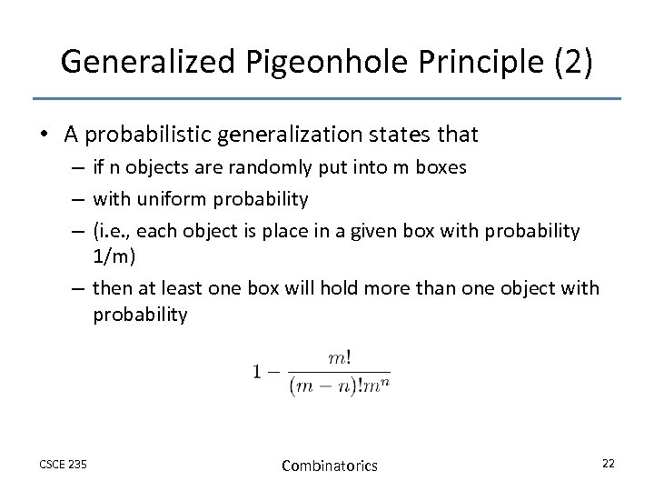 Generalized Pigeonhole Principle (2) • A probabilistic generalization states that – if n objects