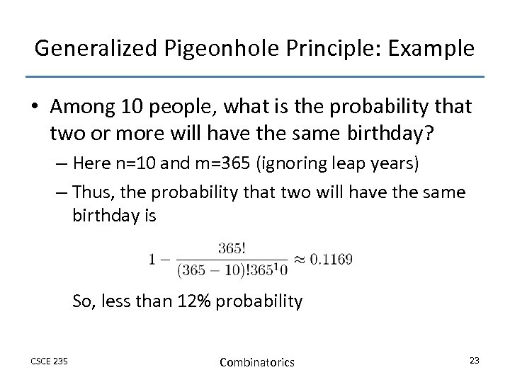 Generalized Pigeonhole Principle: Example • Among 10 people, what is the probability that two