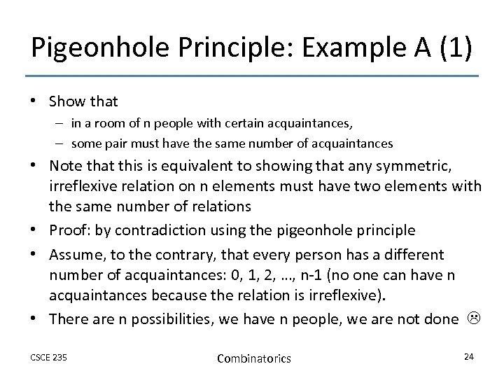 Pigeonhole Principle: Example A (1) • Show that – in a room of n