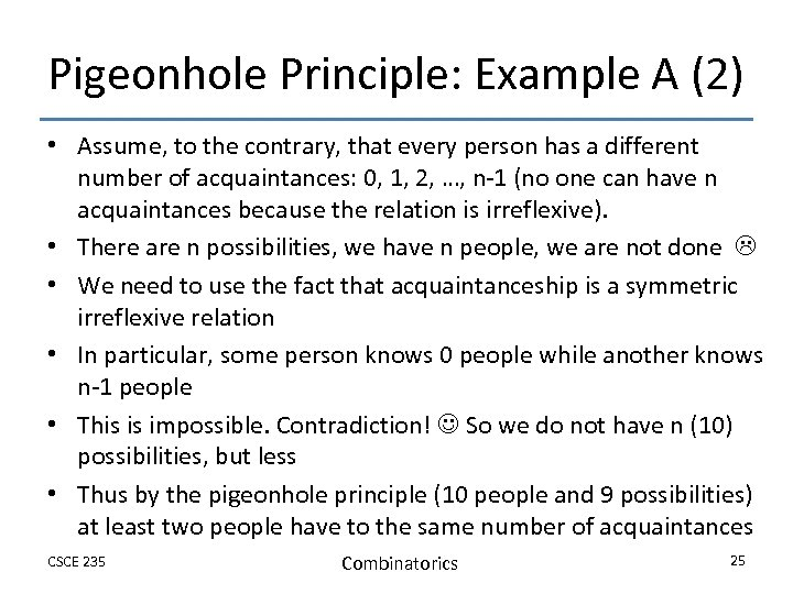 Pigeonhole Principle: Example A (2) • Assume, to the contrary, that every person has